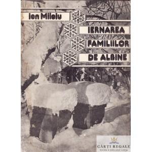 IERNAREA FAMILIILOR DE ALBINE de ION MILOIU