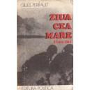 ZIUA CEA MARE de GILLES PERRAULT