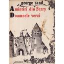 AMINTIRI DIN BERRY. DOAMNELE VERZI de GEORGE SAND