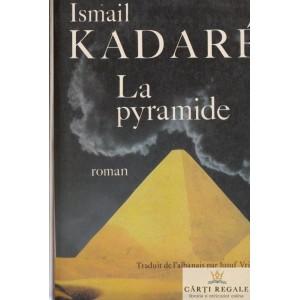 LA PYRAMIDE de ISMAIL KADARE