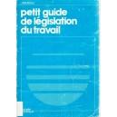 PETIT GUIDE DE LEGISLATION DU TRAVAIL de J. MOREAU