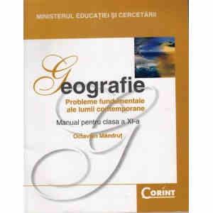 GEOGRAFIE. MANUAL PENTRU CLASA A XI A de OCTAVIAN MANDRUT