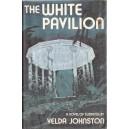 THE WHITE PAVILION de VELDA JOHNSTON
