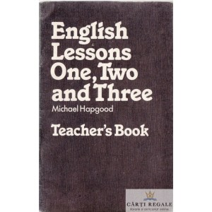 ENGLISH LESSONS ONE, TWO AND THREE . TEACHER'S BOOK de MICHAEL HAPGOOD