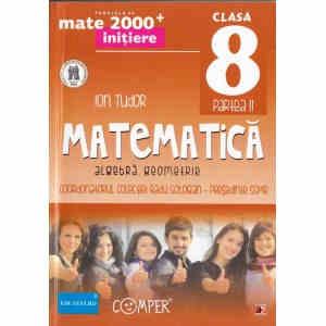 MATEMATICA, ALGEBRA. GEOMETRIE PENTRU CLASA A VIII A PARTEA A II A de ION TUDOR