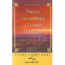 PUTEREA EXTRAORDINARA A CREATIEI DELIVERATE. TRAIND ARTA DE A DA VOIE de ESTHER si JERRY HICKS