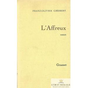 L'AFFREUX de FRANZ-OLIVIER GIESBERT