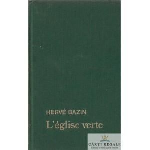 L'EGLISE VERTE de HERVE BAZIN
