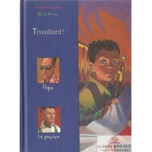 TROUILLARD! de THIERRY LENAIN