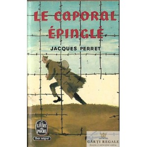 LE CAPORAL EPINGLE de JACQUES PERRET