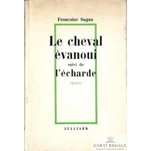 LE CHEVAL EVANOUI de FRANCOISE SAGAN