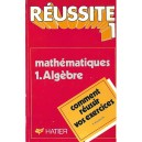 REUSSITE 1 MATHEMATIQUES ALGEBRE de RENE MERCKHOFFER