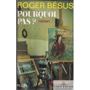 POURQUOI PAS? de ROGER BESUS