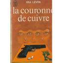 LA COURONNE DE CUIVRE de IRA LEVIN
