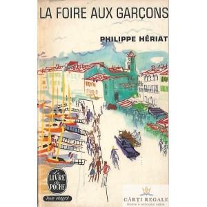 LA FOIRE AUX GARCONS de PHILIPPE HERIAT