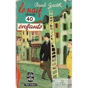 LE NAIF AUX 40 ENFANTS de PAUL GUTH