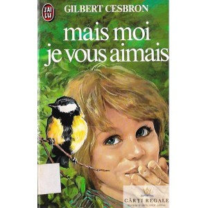 MAIS MOI JE VOUS AIMAIS de GILBERT CESBRON