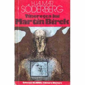TINERETEA LUI MARTIN BIRCK de HJALMAR SODERBERG