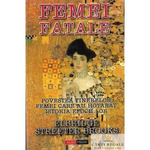 FEMEI FATALE de ELBRIDGE STREETER BROOKS