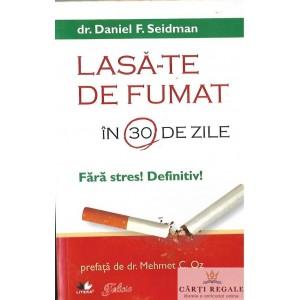 LASA-TE DE FUMAT IN 30 DE ZILE de DANIEL F. SEIDMAN