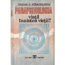PARAPSIHOLOGIA. VIATA INAINTEA VIETII? de TRAIAN D. STANCIULESCU