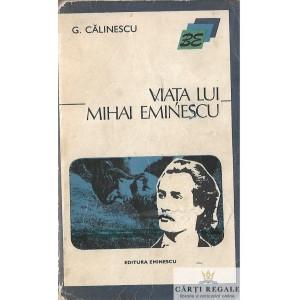 VIATA LUI MIHAI EMINESCU de G. CALINESCU