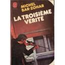 LA TROISIEME VERITE de MICHEL BAR-ZOHAR