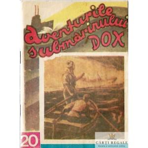 AVENTURILE SUBMARINULUI DOX . CORABIA FANTOMA NR. 20