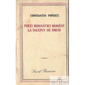 POETI ROMANTICI ROMANI LA INCEPUT DE DRUM de CONSTANTIN POPESCU