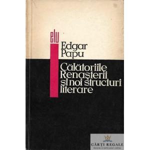 CALATORIILE RENASTERII SI NOI STRUCTURI LITERARE de EDGAR PAPU