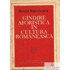 GANDIRE AFORISTICA IN CULTURA ROMANEASCA de MARIN VOICULESCU