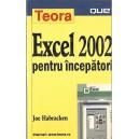 EXCEL 2002 PENTRU INCEPATORI de JOE HABRACKEN