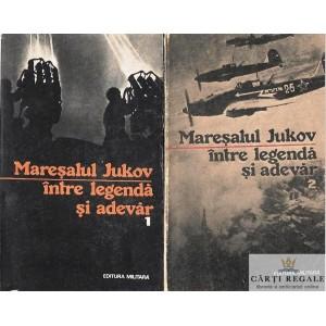 MARESALUL JUKOV INTRE LEGENDA SI ADEVAR de G. POTRA 2 VOLUME