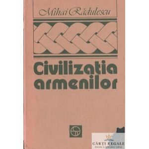 CIVILIZATIA ARMENILOR de MIHAI RADULESCU