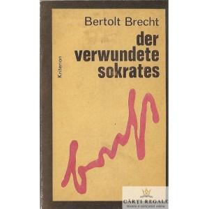 DER VERWUNDETE SOKRATES de BERTOLD BRECHT