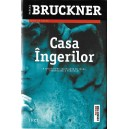 CASA INGERILOR de PASCAL BRUCKNER
