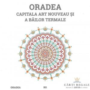 ORADEA, CAPITALA ART NOUVEAU SI A BAILOR TERMALE