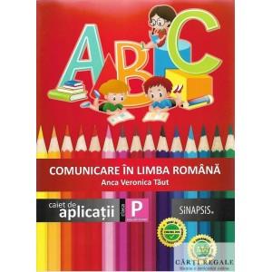 COMUNICARE IN LIMBA ROMANA CLASA PREGATITOARE . CAIET DE APLICATII de ANCA VIORICA TAUT