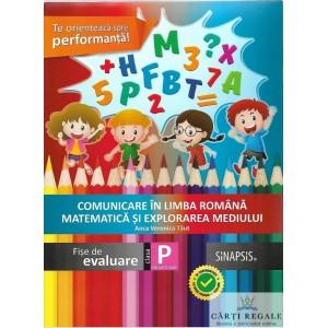 COMUNICARE IN LIMBA ROMANA, MATEMATICA SI EXPLORAREA MEDIULUI. FISE DE EVALUARE CLASA PREGATITOARE de ANCA VIORICA TAUT