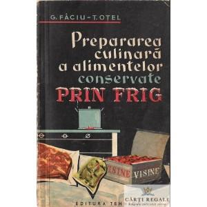 PREPARAREA CULINARA A ALIMENTELOR CONSERVATE PRN FRIG de G. FACIU-T. OTEL