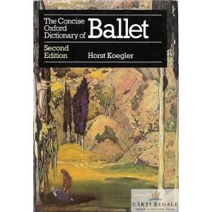 THE CONCISE OXFORD DICTIONARY OF BALLET de HORST KOEGLER