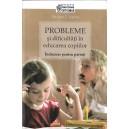 PROBLEME SI DIFICULTATI IN EDUCAREA COPIILOR. INDRUMAR PENTRU PARINTI de TATIANA L. SISOVA