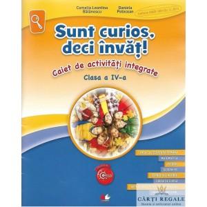 SUNT CURIOS, DECI INVAT. CAIET DE ACTIVITATI INTEGRATE CLASA A IV A dE CAMELIA LEONTINA BALANESCU