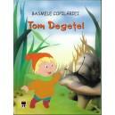 TOM DEGETEL. BASMELE COPILARIEI de A. M. LEFEVRE