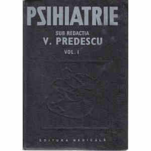 PSIHIATRIE de V. PREDESCU VOLUMUL I