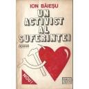 UN ACTIVIST AL SUFERINTEI de ION BAIESU