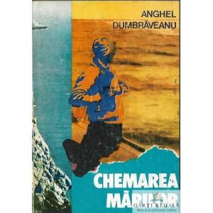 CHEMAREA MARILOR de ANGHEL DUMBRAVEANU
