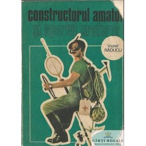 CONSTRUCTORUL AMATOR SI SPORTUL PREFERAT de VIOREL RADUCU