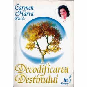 DECODIFICAREA DESTINULUI de CARMEN HARRA