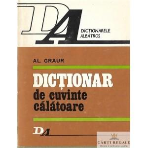 DICTIONAR DE CUVINTE CALATOARE de AL. GRAUR